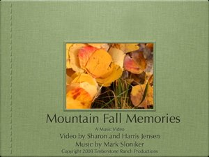 Mountain Fall Memories with music by Mark Sloniker